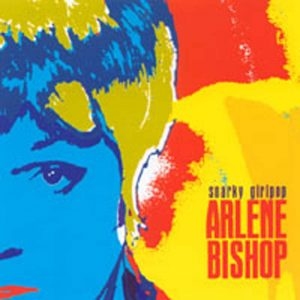 Arlene Bishop - Snarky Girlpop