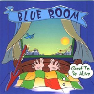 Blueroom Great To Be Alive