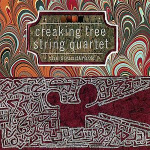 Creaking Tree String Quartet - The Soundtrack