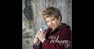 Pam Millar - Echoes