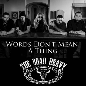 The Road Heavy - Words Don't Mean A Thing